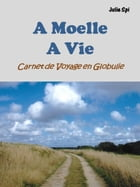 A Moelle A Vie by Julie Spi