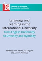 Language and Learning in the International University by Bent PREISLER, Ida KLITGARD and Anne H. Fabricius