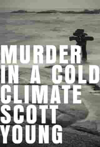 Murder in a Cold Climate: An Inspector Matteesie Mystery by Scott Young