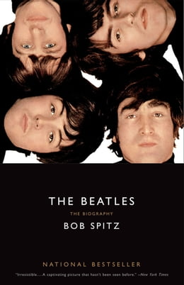 Book The Beatles: The Biography by Bob Spitz