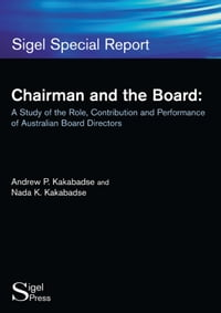 Chairman and the Board: A Study of the Role, Contribution and Performance of Australian Board…