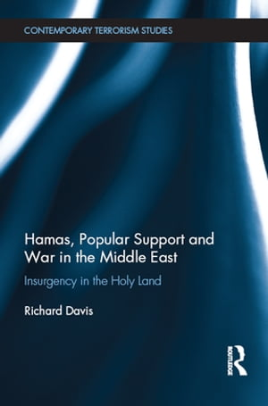 Hamas,  Popular Support and War in the Middle East Insurgency in the Holy Land