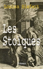 Les Stoïques by Louisa Siefert