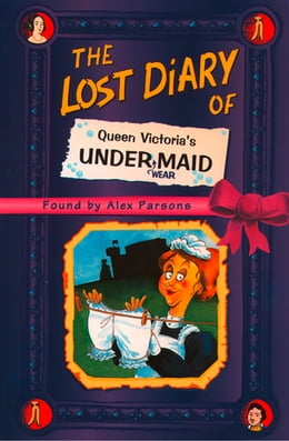 Book The Lost Diary of Queen Victoria's Undermaid by Alex Parsons