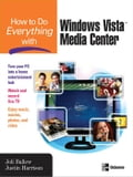 How to Do Everything with Windows Vista Media Center 7427ff99-f191-44b2-a3fc-ed4513397be8