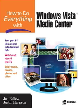 Book How to Do Everything with Windows Vista  Media Center by Ballew, Joli