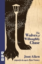 The Wolves of Willougbhy Chase (stage version) by Russ Tunney