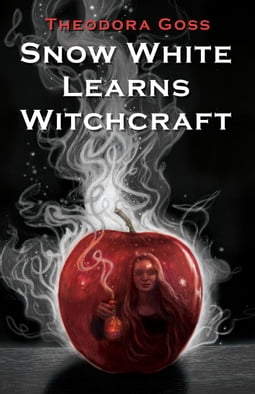 Snow White Learns Witchcraft: Stories and Poems