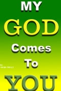 My God Comes To You eb71fdad-0d3d-4a70-96c2-d80a0f68c3c9