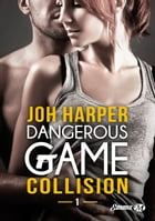 Collision: Dangerous Game, T1 by Joh Harper
