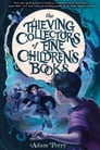 The Thieving Collectors of Fine Children's Books Cover Image