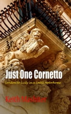 Just One Cornetto: London to Sicily in a Small Motorhome by Keith Mashiter