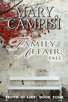 A Family Affair: Fall: Truth in Lies: Book Four by Mary Campisi