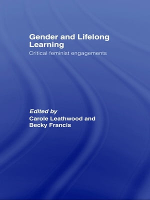 Gender and Lifelong Learning Critical Feminist Engagements