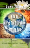 How to Raise the Vibration around You, Volume 1 983a34b9-249e-4df9-8f63-ac9b639c2956