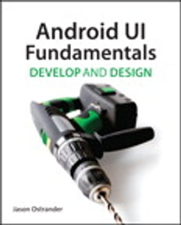 Book Android UI Fundamentals: Develop & Design by Jason Ostrander