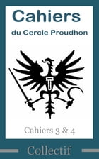 Cahiers du Cercle Proudhon, cahiers 3 & 4 by Collectif