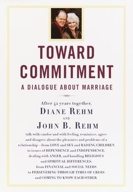 Book Toward Commitment: A Dialogue About Marriage by Diane Rehm