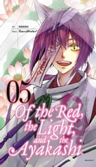 Of the Red, the Light, and the Ayakashi, Vol. 5 by HaccaWorks*