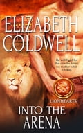 9781784307332 - Elizabeth Coldwell: Into the Arena - Raamat