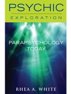 Parapsychology Today by Rhea A. White