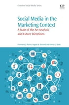 Social Media in the Marketing Context: A State of the Art Analysis and Future Directions by Cherniece J. Plume