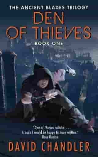 Den of Thieves: The Ancient Blades Trilogy: Book One by David Chandler