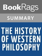 The History of Western Philosophy by Bertrand Russell l Summary & Study Guide by BookRags