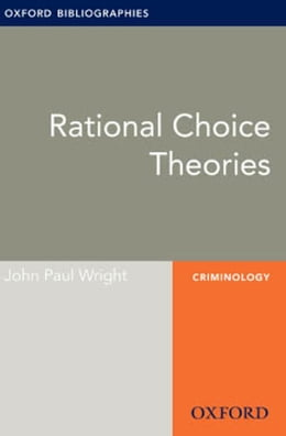 Book Rational Choice Theories: Oxford Bibliographies Online Research Guide by John Paul Wright