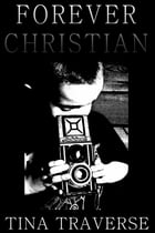 Forever, Christian by Tina Traverse
