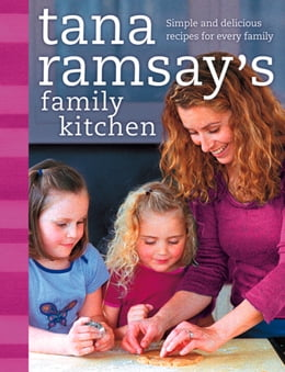Book Tana Ramsay's Family Kitchen: Simple and Delicious Recipes for Every Family by Tana Ramsay