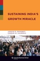Sustaining India's Growth Miracle by Jagdish N. Bhagwati