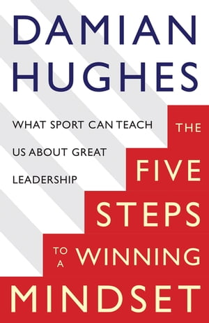The Five STEPS to a Winning Mindset What Sport Can Teach Us About Great Leadership