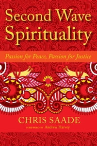 Second Wave Spirituality: Passion for Peace, Passion for Justice