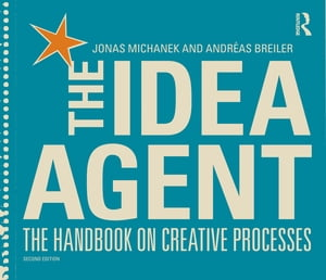 The Idea Agent The Handbook on Creative Processes