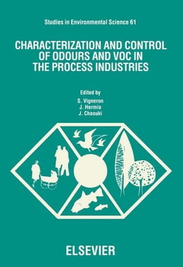 Book Characterization and Control of Odours and VOC in the Process Industries by Vigneron, S.