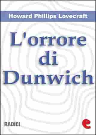 L'Orrore di Dunwich (The Dunwich Horror) by Howard Phillips Lovecraft