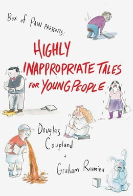 Book Highly Inappropriate Tales for Young People by Douglas Coupland