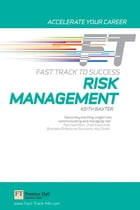 Risk Management: Fast Track to Success by Keith Baxter