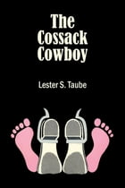 The Cossack Cowboy by Lester S. Taube