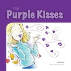 My Purple Kisses by Blair Hahn