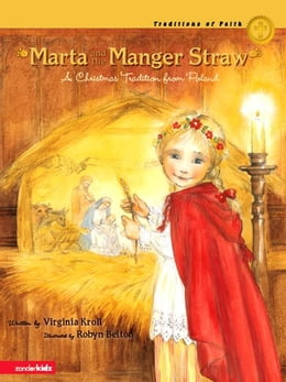 Book Marta and the Manger Straw: A Christmas Tradition from Poland by Virginia Kroll