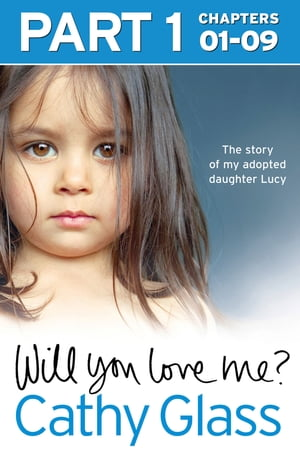 Will You Love Me?: The story of my adopted daughter Lucy: Part 1 of 3 by Cathy Glass