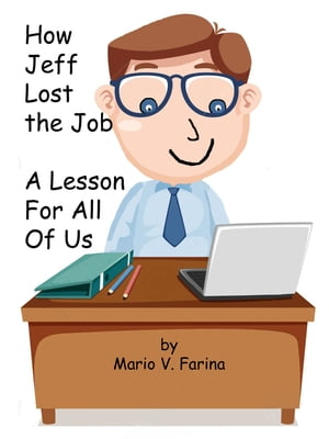 How Jeff Lost the Job A Lesson For All Of Us