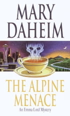 The Alpine Menace: An Emma Lord Mystery by Mary Daheim
