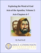 Exploring the Word of God Acts of the Apostles Volume 2: Acts Chapters 4–7 by Paul Kroll
