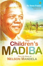 The Children's Madiba by Sean Fraser