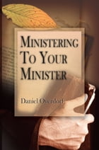 Ministering To Your Minister by Daniel Overdorf
