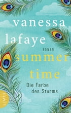 SUMMERTIME - Die Farbe des Sturms: Roman by Vanessa Lafaye