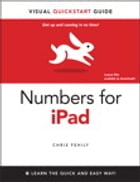 Numbers for iPad: Visual QuickStart Guide: Visual QuickStart Guide